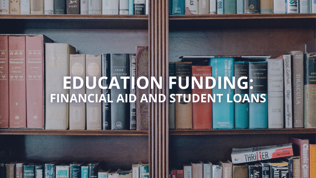 Education Funding Financial Aid and Student Loans