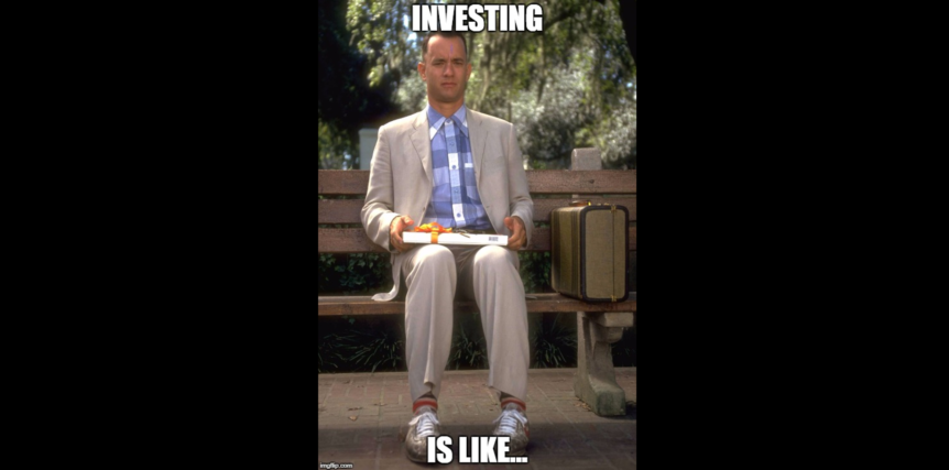 Investing is Like a Box of Chocolates