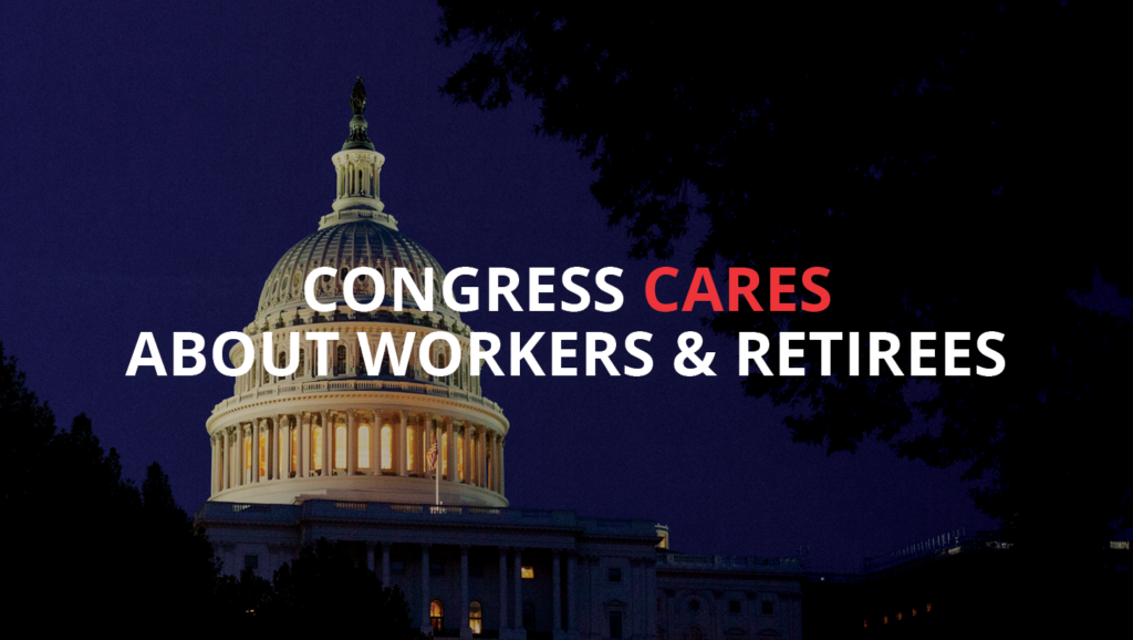 Congress CARES About Workers and Retirees